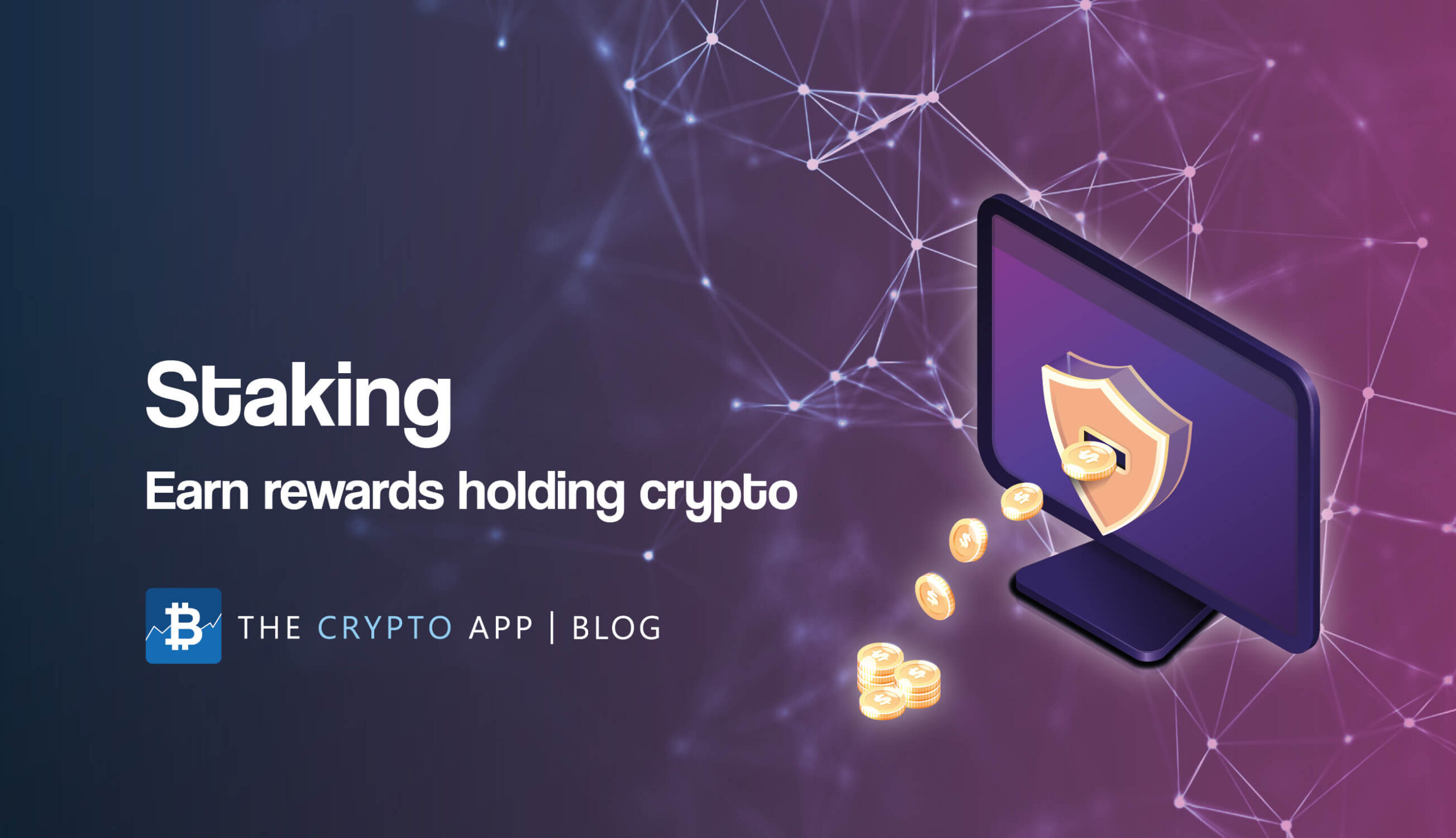 Staking: Earn rewards holding your crypto